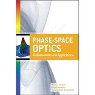 Phase-Space Optics: Fundamentals and Applications Fundamentals and Applications,9780071597982