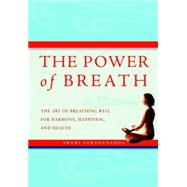 The Power of Breath; The Art of Breathing Well for Harmony, ..., 9781844837984  