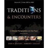 Traditions &amp; Encounters, Volume B: From 1000 to 1800