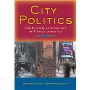 City Politics: The Political Economy Of Urban America- (Value Pack w/MySearchLab)