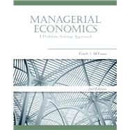 Managerial Economics A Problem-Solving Approach,9781439077986