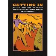 Getting In : A Step-by-Step Plan for Gaining Admission to Graduate School in Psychology
