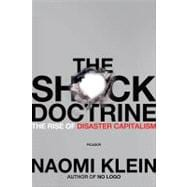 The Shock Doctrine: The Rise of Disaster Capitalism, 9780312427993