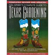 Neil Sperry's Complete Guide to Texas Gardening, 9780878337996