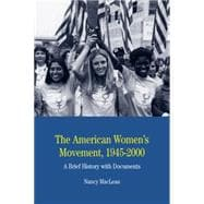 American Women's Movement, 1945-2000 : A Brief History with Documents,9780312448011