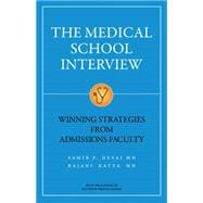The Medical School Interview: Winning Strategies from Admissions Faculty,9781937978013