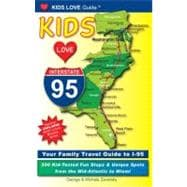 Kids Love I-95 : Your Family Travel Guide to I-95. 500 Kid-T..., 9780982288016  