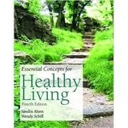 Outlines & Highlights for: Essential Concepts for Healthy Living