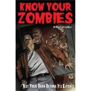 Know Your Zombies : Test Your Brains Before They Are Eaten,9781935628026