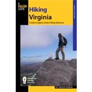 Hiking Virginia, 3rd : A Guide to Virginia's Greatest Hiking Adventures,9780762778027