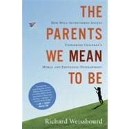 The Parents We Mean to Be: How Well-intentioned Adults Under..., 9780547248035  