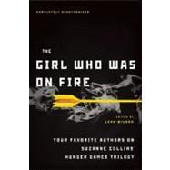 The Girl Who Was on Fire: Your Favorite Authors on Suzanne C..., 9781935618041  