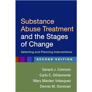 Substance Abuse Treatment and the Stages of Change, Second Edition : Selecting and Planning Interventions,9781462508044