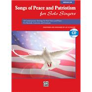 Songs of Peace and Patriotism for Solo Singers : 10 Contempo..., 9780739088050