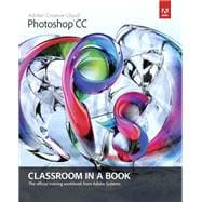 Adobe Photoshop CC Classroom in a Book,9780321928078