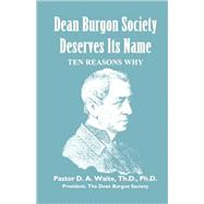 Dean Burgon Society Deserves Its Name, Ten Reasons Why, 9781888328080  