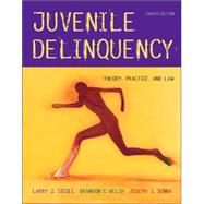 Juvenile Delinquency With Infotrac: Theory, Practice, and Law
