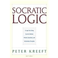 Socratic Logic : Socratic Method Platonic Questions,9781587318085