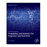 Introduction to Probability and Statistics for Engineers and Scientists,9780123948113