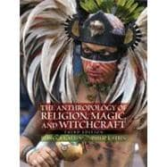 The Anthropology of Religion, Magic, and Witchcraft, 9780205718115  