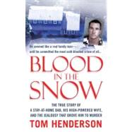 Blood in the Snow : The True Story of a Stay-at-Home Dad, hi..., 9780312948122  