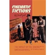 Cinematic Fictions : The Impact of the Cinema on the American Novel up to World War II,9781846318122