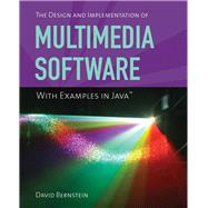 The Design and Implementation of Multimedia Software With Ex..., 9780763778125  