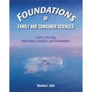Foundations of Family and Consumer Sciences : Careers Serving Individuals, Families, and Communities,9781590708125