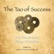 The Tao of Success: The Five Ancient Rings of Destiny, 9781585428151  