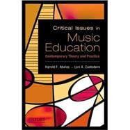 Critical Issues in Music Education : Contemporary Theory and Practice,9780195388152