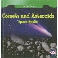 Comets and Asteriods: Space Rocks