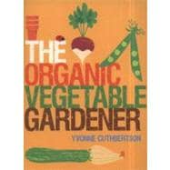 The Organic Vegetable Gardener,9781861088161