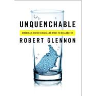 Unquenchable : America's Water Crisis and What to Do about I..., 9781597268165  