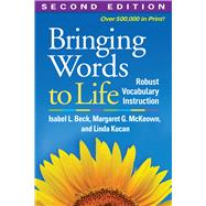 Bringing Words to Life, Second Edition Robust Vocabulary Instruction