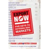 Export Now : Five Keys to Entering New Markets, 9780470828168