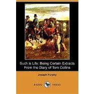 Such Is Life : Being Certain Extracts from the Diary of Tom ..., 9781409978176  