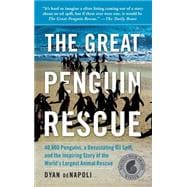 The Great Penguin Rescue : 40,000 Penguins, a Devastating Oi..., 9781439148181  