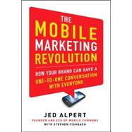 The Mobile Marketing Revolution: How Your Brand Can Have a O..., 9780071788182