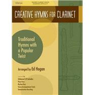 Creative Hymns for Clarinet : Traditional Hymns with a Popul..., 9780834178182