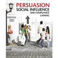 Persuasion, Social Influence, and Compliance Gaining,9780205698189
