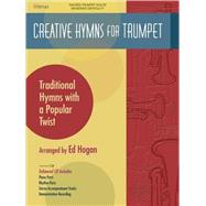 Creative Hymns for Trumpet : Traditional Hymns with a Popula..., 9780834178205