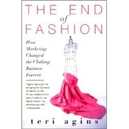 The End of Fashion: How Marketing Changed the Clothing Busin..., 9780060958206