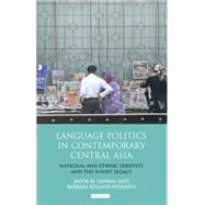 Language Politics in Contemporary Central Asia : National an..., 9781848858206