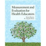 Measurement and Evaluation for Health Educators,9781449628208