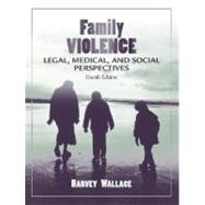 Family Violence : Legal, Medical, and Social Perspectives,9780205418220