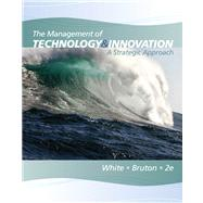 The Management of Technology and Innovation A Strategic Approach,9780538478229