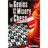 The Genius and the Misery of Chess, 9780979148231  