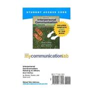 MyCommunicationLab with Pearson eText -- Standalone Access Card -- for Interpersonal Communication Relating to Others