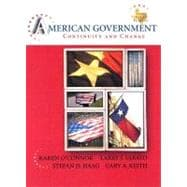 American Government: Continuity and Change, 2008 Texas Edition
