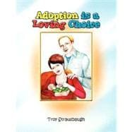 Adoption Is a Loving Choice, 9781441538239  